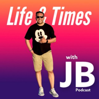 Life & Times with JB