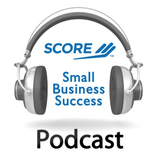 SCORE Small Business Success Podcast