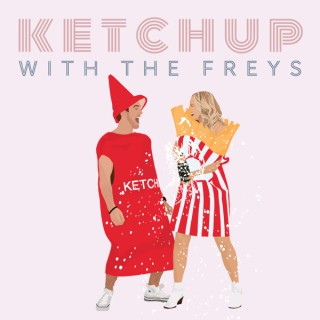 Ketchup With The Freys