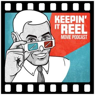 Keepin' It Reel: Movie Podcast