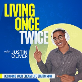 Living Once Twice Podcast