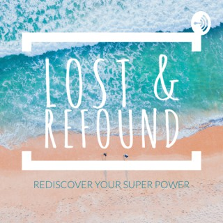 Lost and Refound
