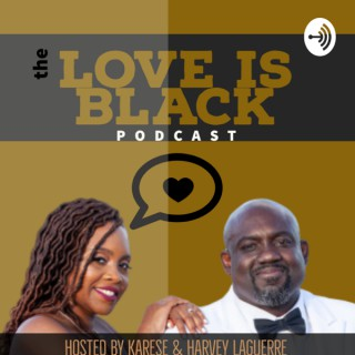 Love Is Black Podcast