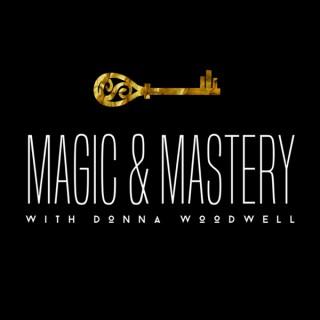 Magic and Mastery