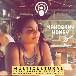 Mahogany Honey Podcast