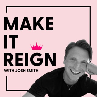 Make It Reign with Josh Smith