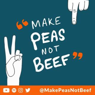 Make Peas Not Beef