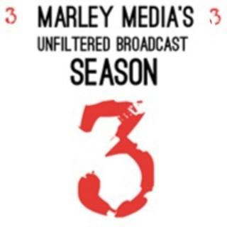 Marley Media's                  Unfiltered Broadcast