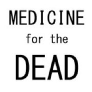 Medicine for the Dead