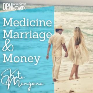 Medicine, Marriage & Money