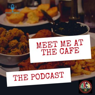 Meet Me At The Cafe: The Podcast