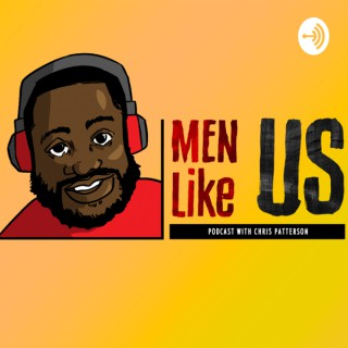Men Like Us Podcast with Chris Patterson