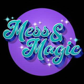 Mess & Magic