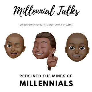 Millennial Talks