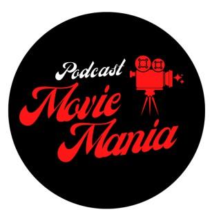 The Movie Mania Podcast