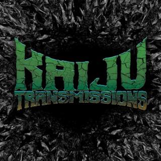 The Kaiju Transmissions Podcast