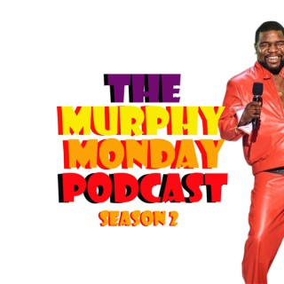 The Murphy Monday Podcast