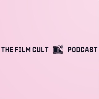 The Film Cult Podcast
