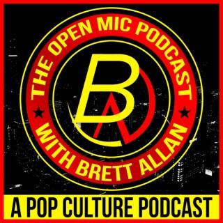 The Open Mic Podcast with Brett Allan