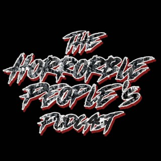The Horrorble People's Podcast