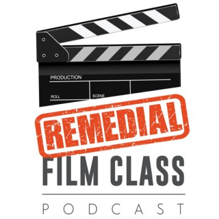 The Remedial Film Class Podcast