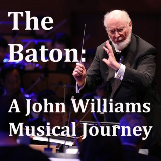 The Baton: A John Williams Musical Journey