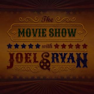 The Movie Show with Joel & Ryan