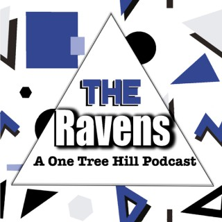 The Ravens - a One Tree Hill Podcast