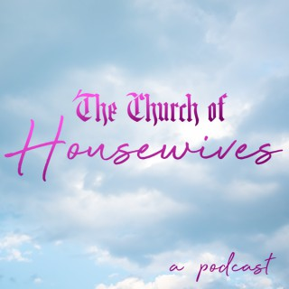 The Church of Housewives