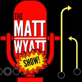 The Matt Wyatt SHOW