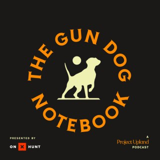 The Gun Dog Notebook Podcast