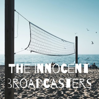 The Innocent Broadcasters