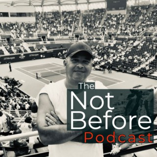 The Not Before Podcast