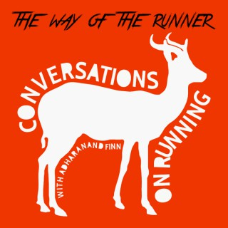 The Way of the Runner - conversations on running with Adharanand Finn