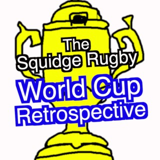 The Squidge Rugby World Cup Retrospective