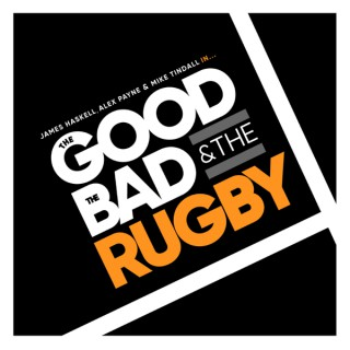 The Good, The Bad & The Rugby