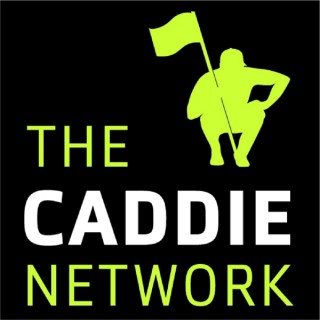 The Caddie Network Podcast