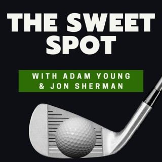 The Sweet Spot - Golf Podcast