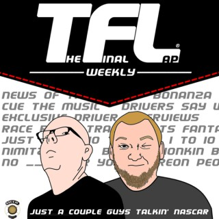 The Final Lap Weekly - NASCAR Talk Show