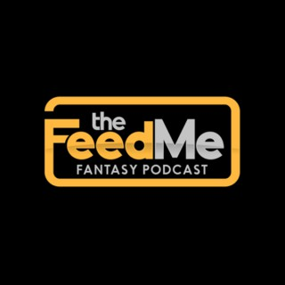 The Feed Me Fantasy Podcast