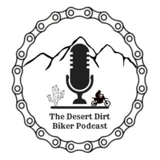 The Desert Dirt Biker Podcast