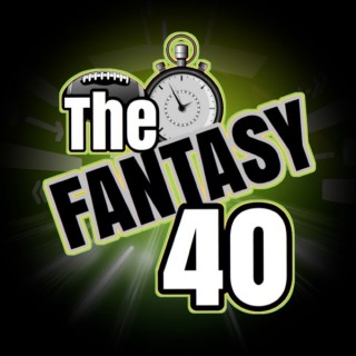 The Fantasy 40 Podcast