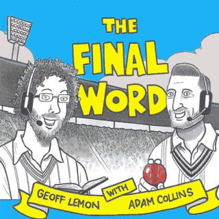 The Final Word Cricket Podcast