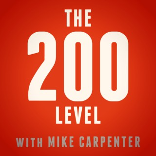 The 200 Level with Mike Carpenter