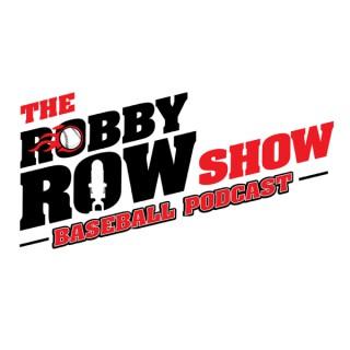 The Robby Row Show Baseball Podcast