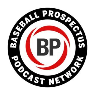The Baseball Prospectus Podcast Network