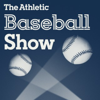 The Athletic Baseball Show: A show about MLB