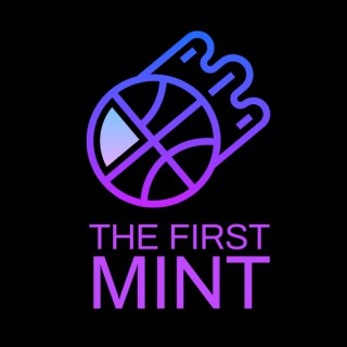 The First Mint :: NBA Top Shot Podcast