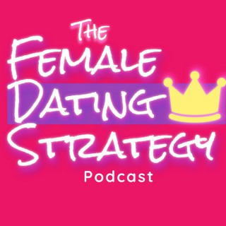 The Female Dating Strategy