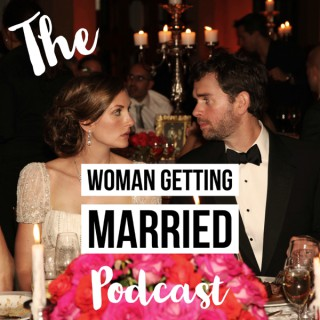 The Woman Getting Married Wedding Podcast